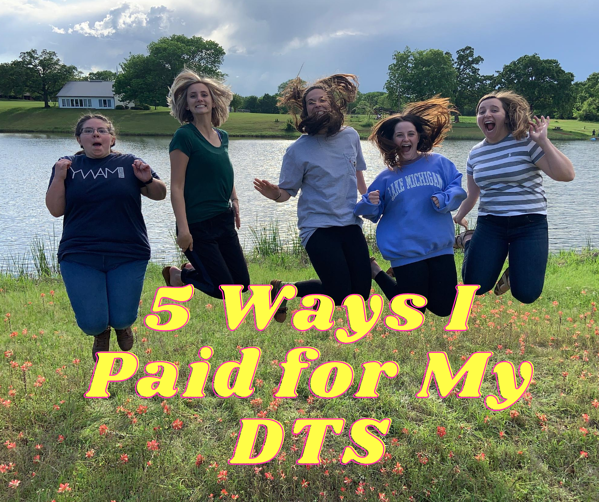 5 Ways I Paid for My DTS